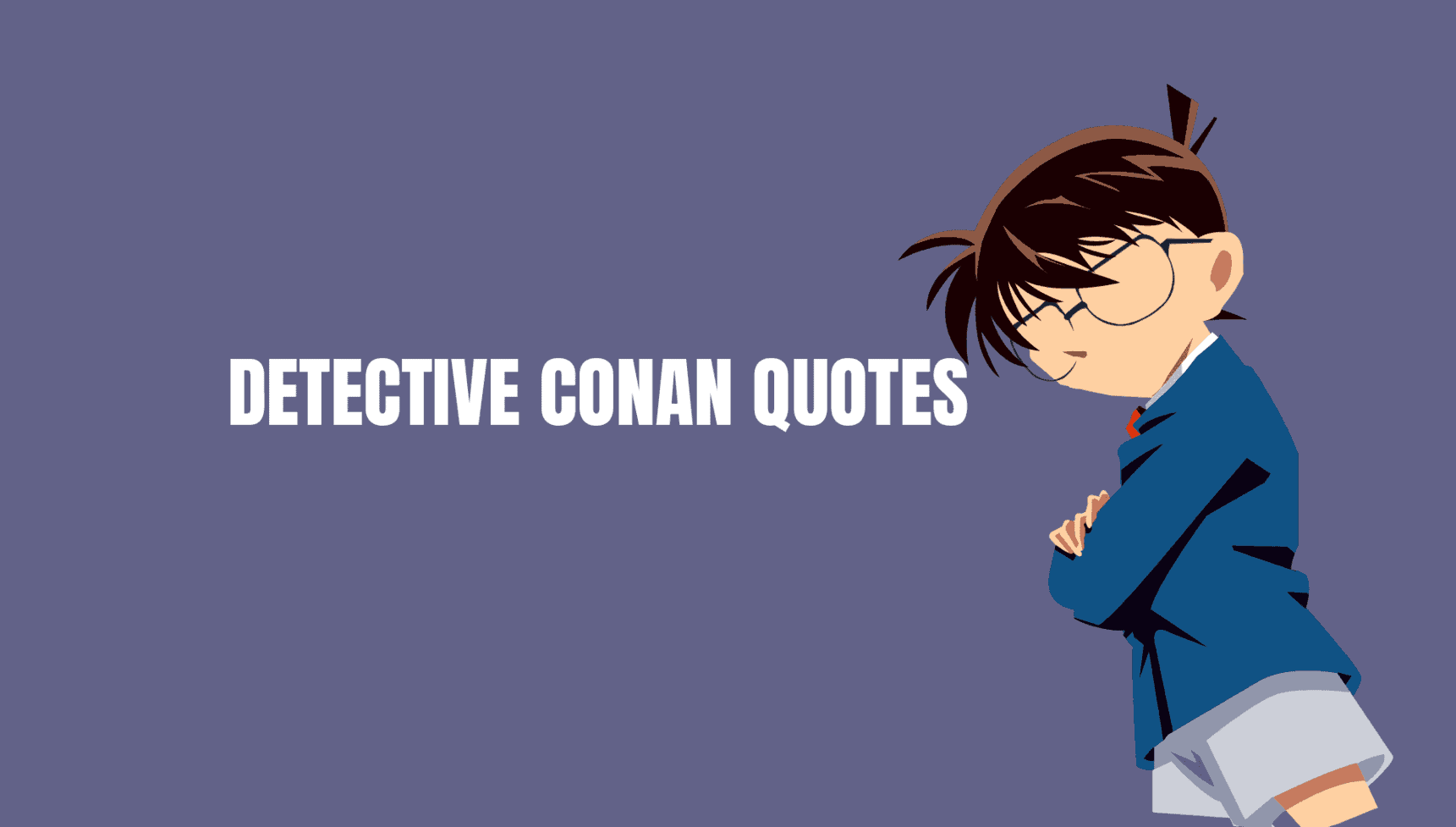 21 Mysterious Thoughtful Detective Conan Quotes
