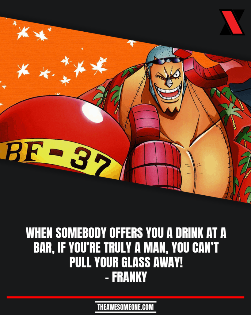 One Piece Quotes Franky